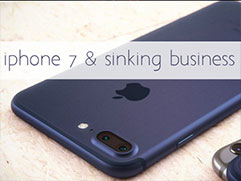 iPhone 7 & Sinking Business Titanic Ships
