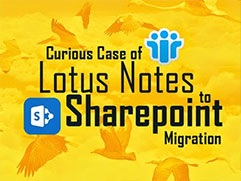 The Curious Case of Lotus Notes to Sharepoint Migration